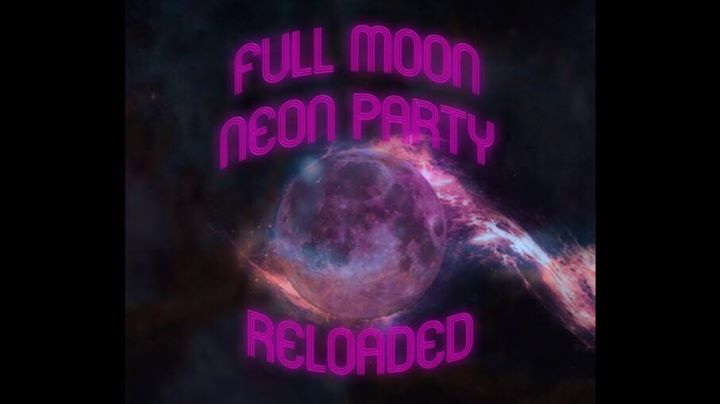 Full Moon Neon Party - RELOADED - ab 16