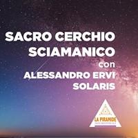 Cerchio Sciamanico con Alessandro Ervi Solaris