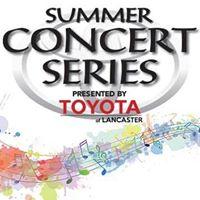 Toyota of Lancaster Summer Concert Series