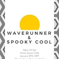 Waverunner w Spooky Cool at Home Grown Cafe