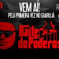 Baile do Poderoso - GuarujSP