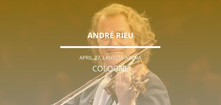 André Rieu In Cologne At Lanxess Arena Cologne