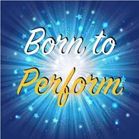 Born to Perform Rehearsal