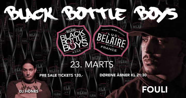 Black Bottle Boys x Belaire x FOULI x DJ Hones 6000