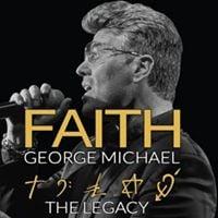 Faith - George Michael Legacy