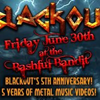 Blackout 5yr Anniv at The Bashful Bandit (Fri Jun 30th) NoCover