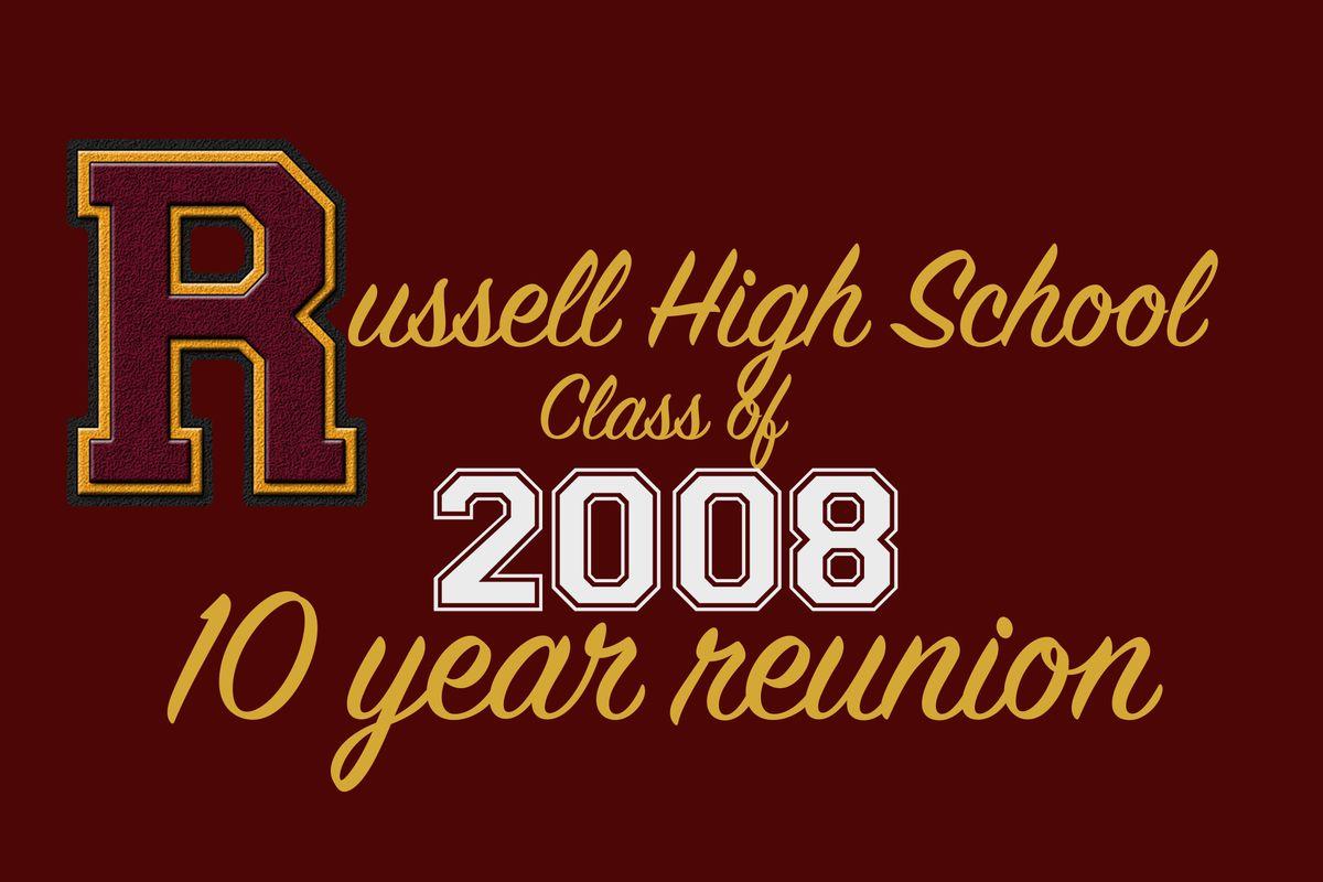 Russell High School Class of 08 Ten Year Reunion