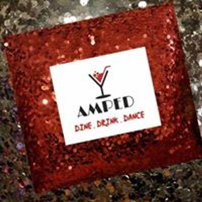 AMPED - Dine Drink Dance
