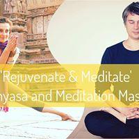 Rejuvenate &amp Meditate  Prana Vinyasa &amp Meditatie Masterclass