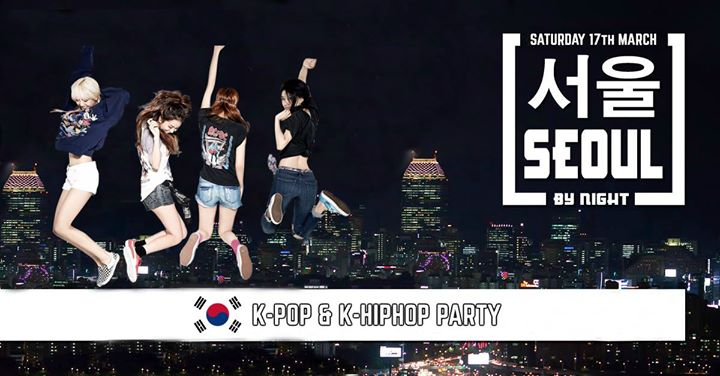 Seoul By Night 3  K-Pop & K-HipHop Party (London)