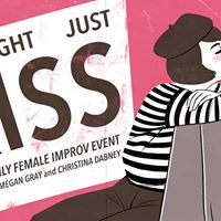 We Might Just Kiss A Female Improv Event