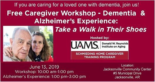 Jacksonville, AR ~ Caregiver Workshop and Alzhemiers Experience at