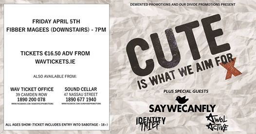 Cute Is What We Aim For in Dublin - All Ages