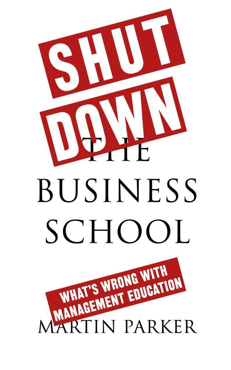 Rethinking the Business School