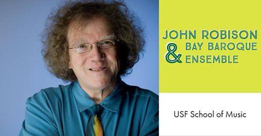 John Robison & Bay Baroque Ensemble - USF FacultyGuest Recital