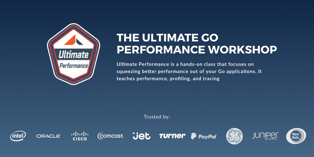 The Ultimate Go Performance Workshop (Miami - March 2019)
