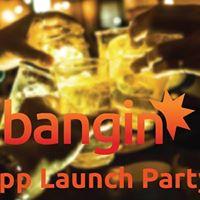 Bangin App Launch Party