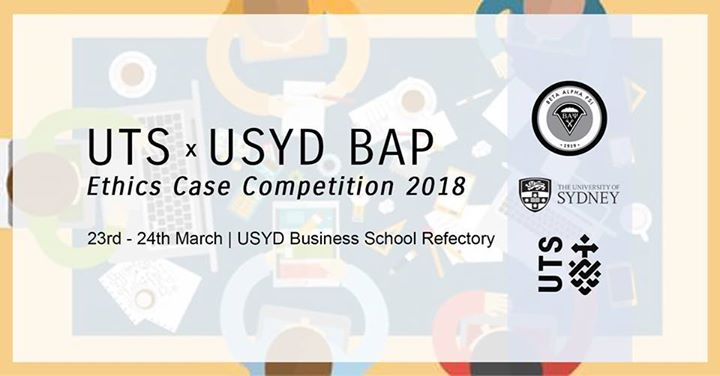 UTS x USYD BAP Present Ethics Case Competition 2018