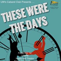 These Were the Days Presented by UW Cabaret Club