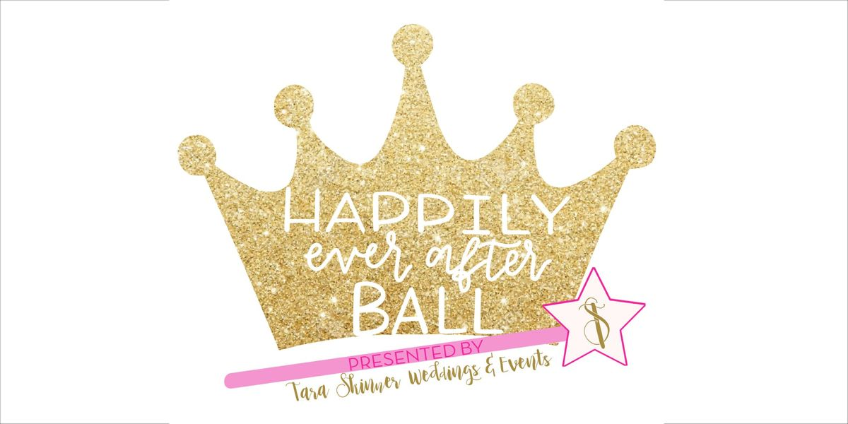 Happily Ever After Ball 2019