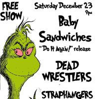 Free Xmas Show Baby Sandwiches Straphangers Dead Wrestlers