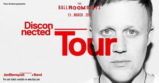 The Ballroom Blitz Jan Blomqvist  Band  Disconnected Tour