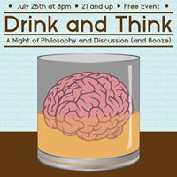 Drink and Think July 25th