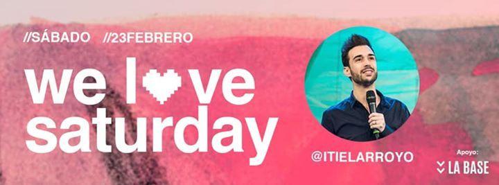 WE LOVE SATURDAY con Itiel Arroyo.