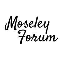 Moseley Forum