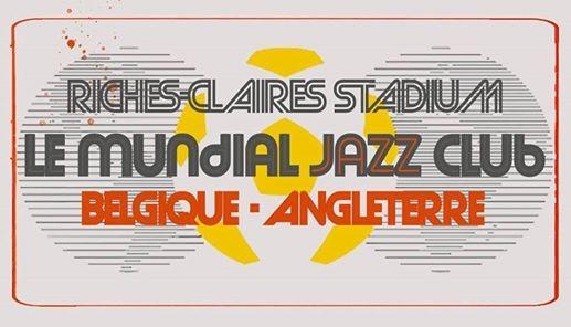 Mundial Jazz Club  Belgique VS Angleterre