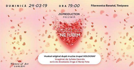 Dac Noi Ne Iubim - Musical pe muzica Holograf Timioara