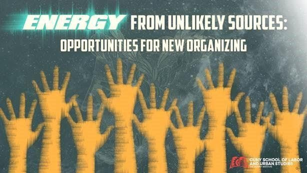 Energy From Unlikely Sources Opportunities For New Organizing