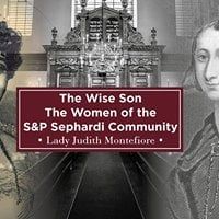 The Wise Son  The Women of the S&ampP Sephardi Community Lecture 3