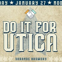 Do It For Utica Takeover at Saranac