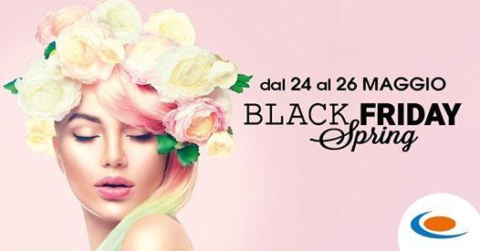 Black Friday Spring  24-26 Maggio
