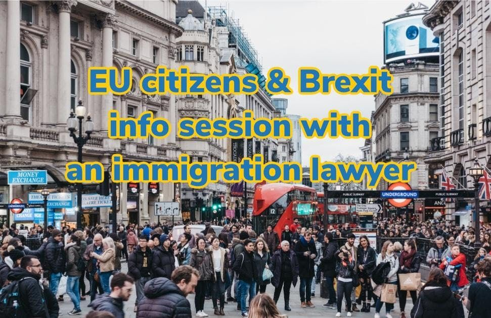 EU citizens in the UK & Brexit: info session with