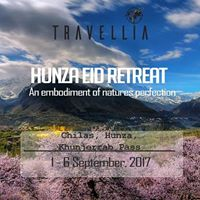 EID Retreat to Hunza and Khunjearab Pass