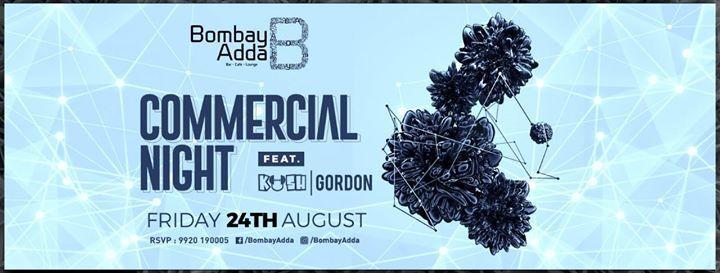 Commercial Night Ft Dj Kush Dj Gordon At Bombay Adda Mumbai