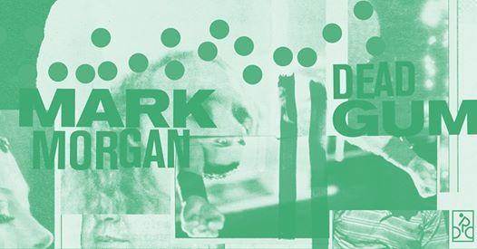 MARK Morgan  DEAD GUM live at ride