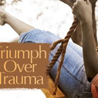 Triumph Over Trauma One Womans Struggle with Anorexia