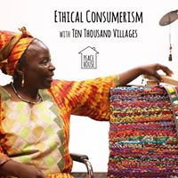 Ethical Consumerism with Ten Thousand Villages