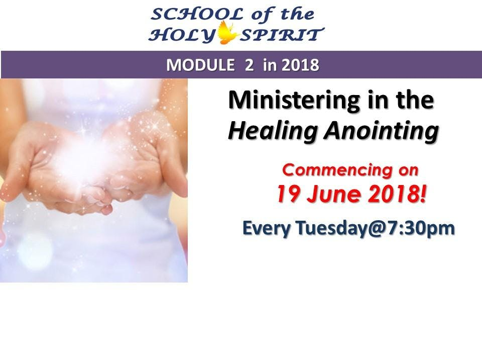 School of the Holy Spirit Module 2 Ministering in the Healing Anointing