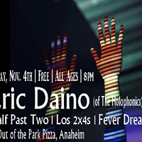 Eric Daino (of the Holophonics) Half Past Two Los 2x4s