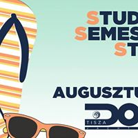 Student Semester Start - 08.31.  Tisza Dokk Szeged