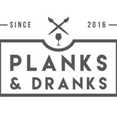 Planks and Dranks