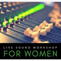 Guelph - Live Sound for Women Workshop