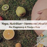 Yoga Nutrition &amp Hormonal Health for Pregnancy &amp Postpartum