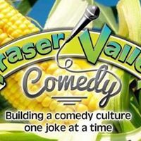 Fraser Valley Comedy Event