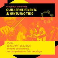 Etnohaus com vida .. Guilherme Pimenta &amp Mantuano Trio