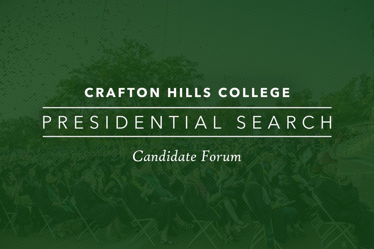 Crafton Hills College Campus Map.Meet Crafton Hills College Next President Candiate Forum Yucaipa